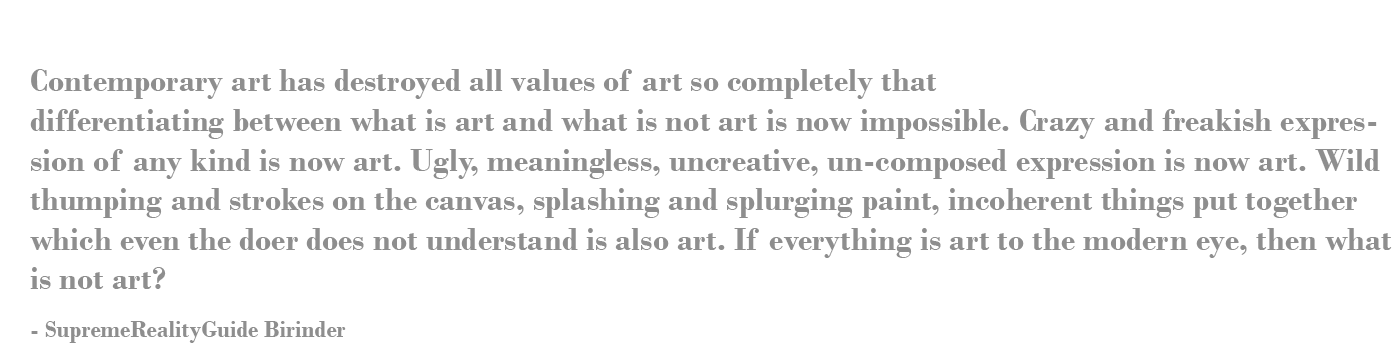 If everything is art to the modern eye, then what is not art?